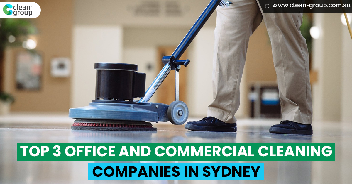 Top 3 Office and Commercial Cleaning Companies in Sydney