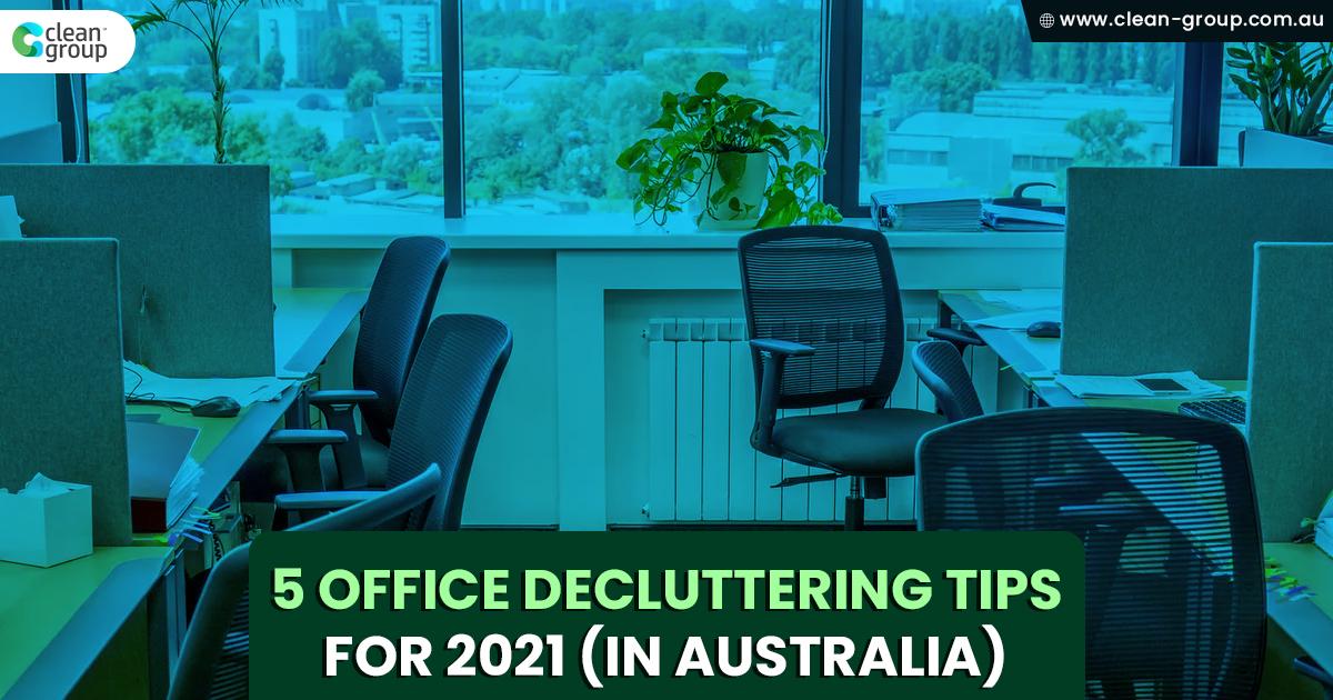 5 Office Decluttering Tips For 2021 In Australia