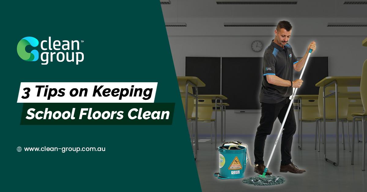 3 Tips on Keeping School Floors Clean
